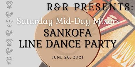 R&R Saturday Mid-Day Mixer: Sankofa tickets