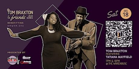 TATIANA MAYFIELD @ TOM BRAXTON & FRIENDS JAZZ SERIES | DEC 18th 7PM & 10PM tickets