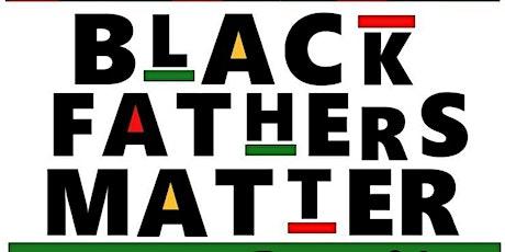 Black Fathers Matter Vendor Fair tickets