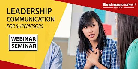 Live Webinar: Leadership Communication for Supervisors tickets