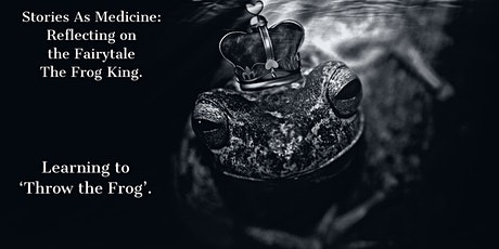 Stories as Medicine:  Reflecting on  The Frog King. tickets
