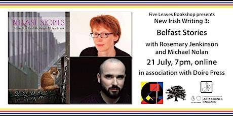 New Irish Writing: Belfast Stories, with Rosemary Jenkinson & Michael Nolan tickets