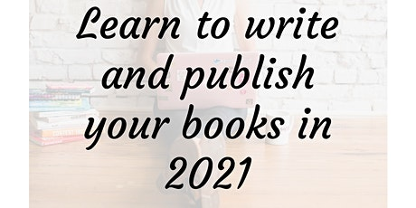 Learn to write and publish your books in 2021 tickets