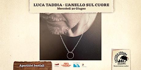 Aperitivi Bestiali - Luca Taddia in concerto biglietti