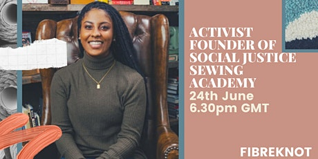 SARA TRAIL - Social Justice Sewing Academy @FibreKnot Summer Events tickets