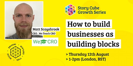 Story Cube Growth Series - How to build businesses as building blocks... tickets