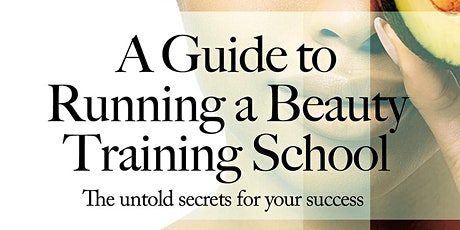 A Guide to Running a Beauty Training School - Book Launch tickets