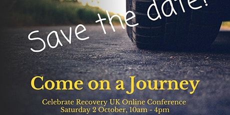 Come on a Journey - Celebrate Recovery UK Conference 2021 tickets