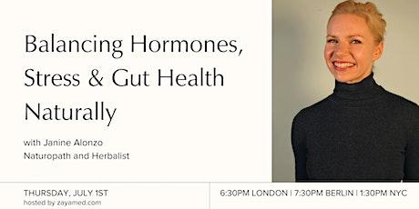 Balancing Hormones, Stress & Gut Health Naturally tickets