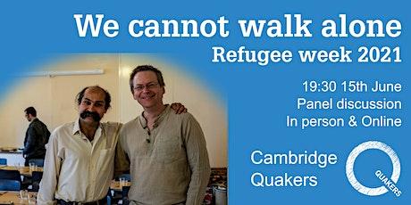Refugee Week 2021 - 'We Cannot Walk Alone' tickets