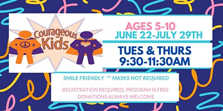 COURAGEOUS KIDS for AGES 5-10 Summer Program tickets