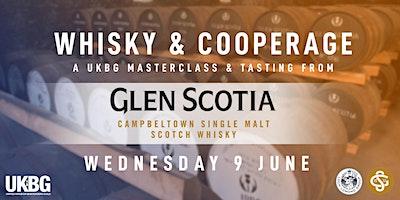 UKBG Presents: Whisky Tasting & Cooperage Masterclass with Glen Scotia