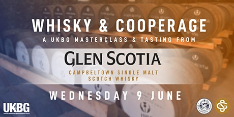 UKBG Presents: Whisky Tasting & Cooperage Masterclass with Glen Scotia tickets
