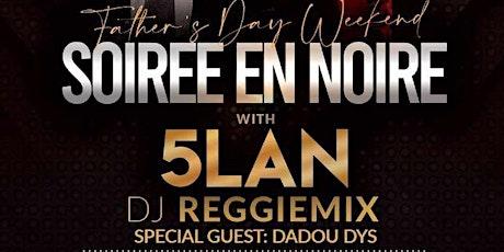 Father's day week-end  Soiree En Noire with 5LAN, klasik, ReggieMix , DYS tickets