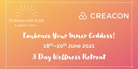 Embrace Your Inner Goddess Retreat at Creacon Well tickets