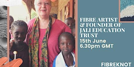 MARGARET HARKINS - Jali Education Trust  @FibreKnot Summer Events tickets