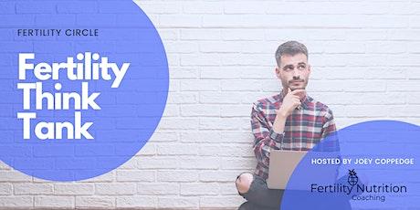 Fertility think tank: Male Fertility tickets