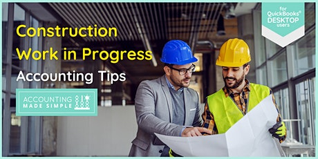 Construction Work in Progress for Users of QuickBooks Desktop Software tickets
