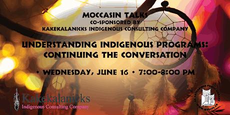 Understanding Indigenous Programs: Continuing the Conversation tickets
