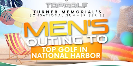 2021 TMAME SONSational Summer Series - Men's Outing to Top Golf tickets