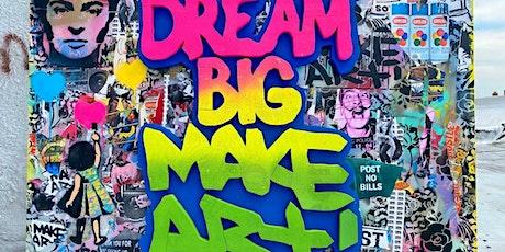 DREAM BIG MAKE ART  -  2Man Show tickets