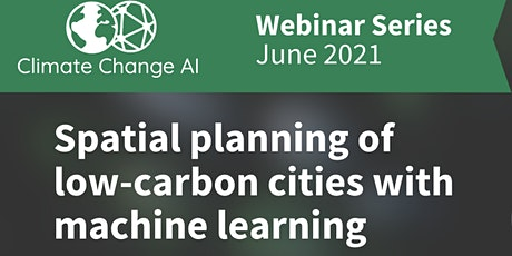 CCAI Webinar: Spatial planning of low-carbon cities with machine learning tickets