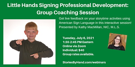 Little Hands Signing Professional Development:  Group Coaching Session tickets