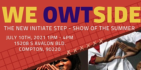 WE OWTSIDE - THE NEW INITIATE STEP SHOW tickets