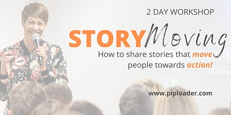 STORY MOVING - How to move people towards action through stories. TGA tickets