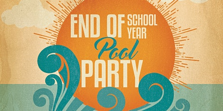 End of the School Year Pool Party! tickets