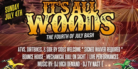 It's All Woods 4th of July Bash tickets