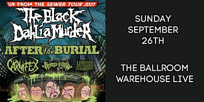 THE BLACK DAHLIA MURDER – UP FROM THE SEWER TOUR 2021