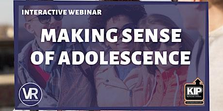 Interactive WEBINAR: Making Sense of Adolescence tickets