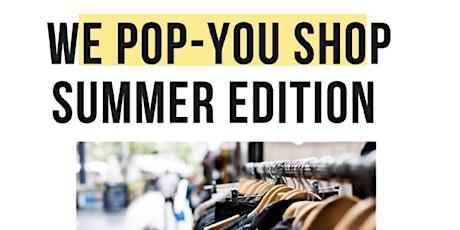 We Pop-You Shop 'Summer Edition' tickets