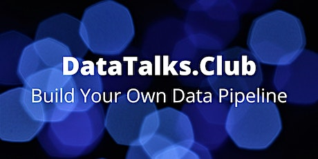Build Your Own Data Pipeline tickets