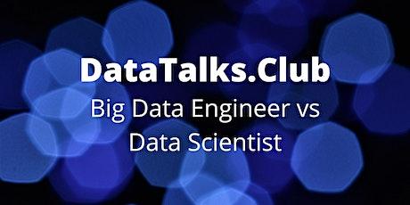 Big Data Engineer vs Data Scientist tickets