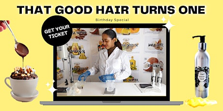 That Good Hair Turns ONE: Cake and Conditioner Workshop tickets