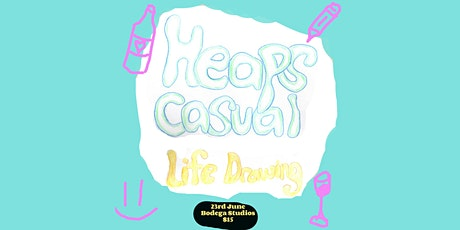 Heaps Casual Life Drawing #2 tickets