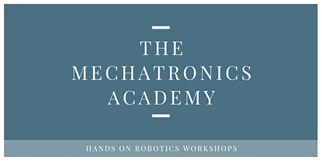 Beginner Robotics Bootcamp - The Mechatronics Academy tickets