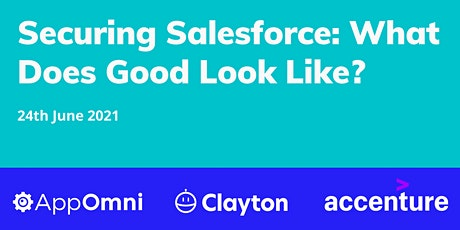 Securing Salesforce: What Does Good Look Like? tickets