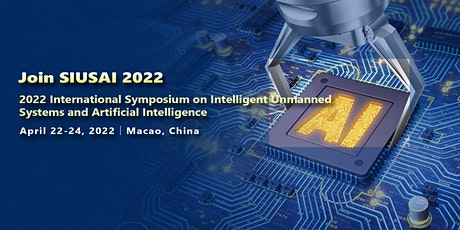 Intelligent Unmanned Systems and Artificial Intelligence (SIUSAI 2022) tickets