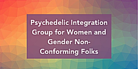 Psychedelic Integration Group for Women and Gender Non-Conforming People biglietti