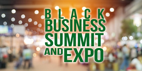 The Black Business Summit & Expo tickets