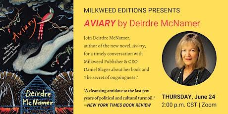 Milkweed Editions Presents AVIARY by Deirdre McNamer tickets