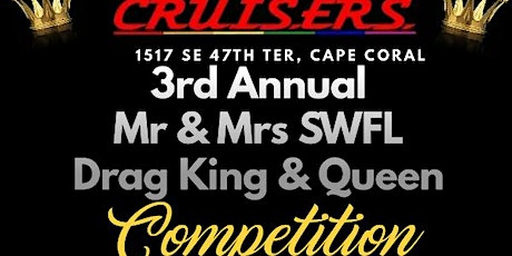 3rd Annual Mr & Mrs SWFL Drag King & Queen Competition tickets