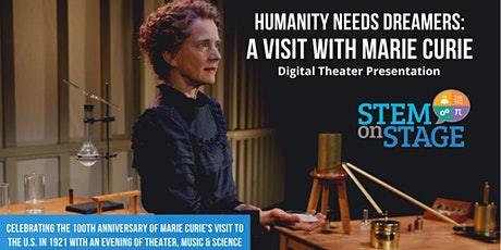 Humanity Needs Dreamers: A Visit With Marie Curie - June 24th - 7pm EDT tickets