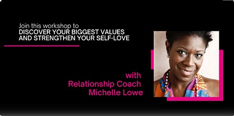 Discover Your Biggest Values to Strengthen your Self Love & Relationships. tickets