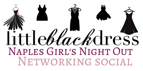 Girl's Night Out Networking Social: It's Little Black Dress Party in Naples tickets