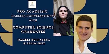 Pro Academic Careers Conversations - Computer Science Graduate tickets