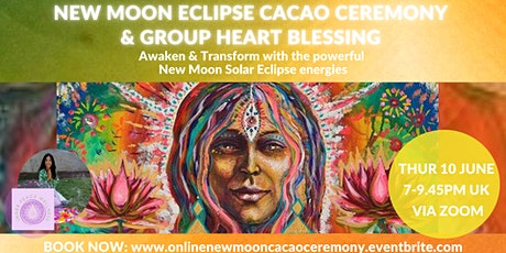 New Moon Eclipse Cacao Ceremony with Heart Blessing Online tickets
